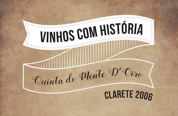 Vinhos com História – Clarete Monte D'Oiro