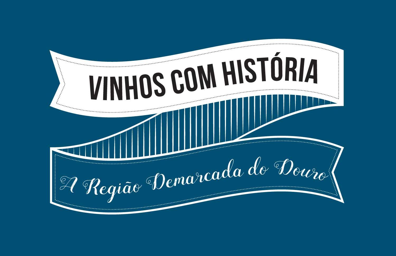 Vinhos com Histórias – Região Demarcada do Douro